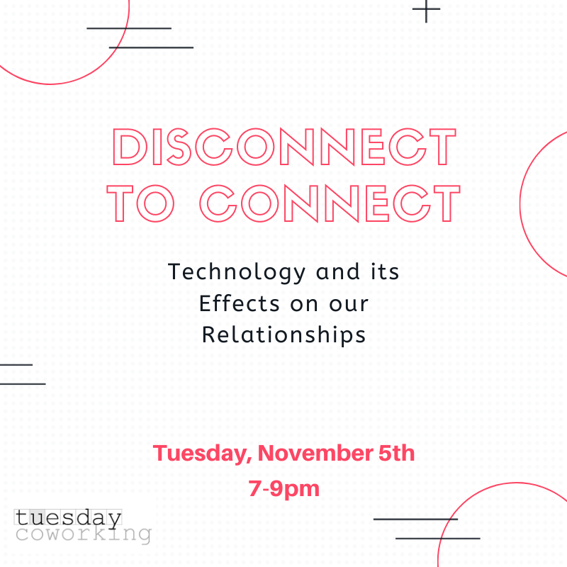 Disconnect to Connect: Technology & its Effects on our Relationships 1